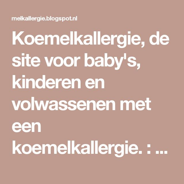 Koemelkallergie, de site voor baby's, kinderen en volwassenen met een koemelkallergie. : Koemelkvrije taart, muffins, slagroom, recepten (zonder melk)