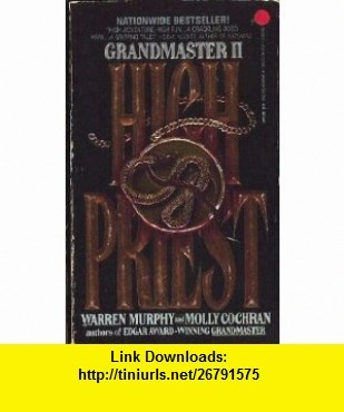 Grandmaster High Priest (Grandmaster II) (9780451157980) Warren Murphy, Molly Cochran , ISBN-10: 0451157982  , ISBN-13: 978-0451157980 ,  , tutorials , pdf , ebook , torrent , downloads , rapidshare , filesonic , hotfile , megaupload , fileserve