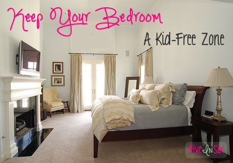 Reasons to keep the master bedroom a kid-free zone. Should try it!