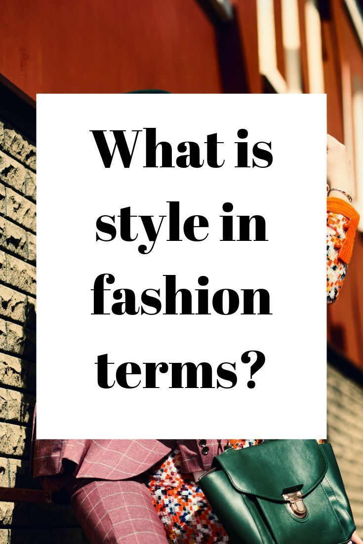 What Is Style In Fashion Terms Fashion Terms Style Fashion