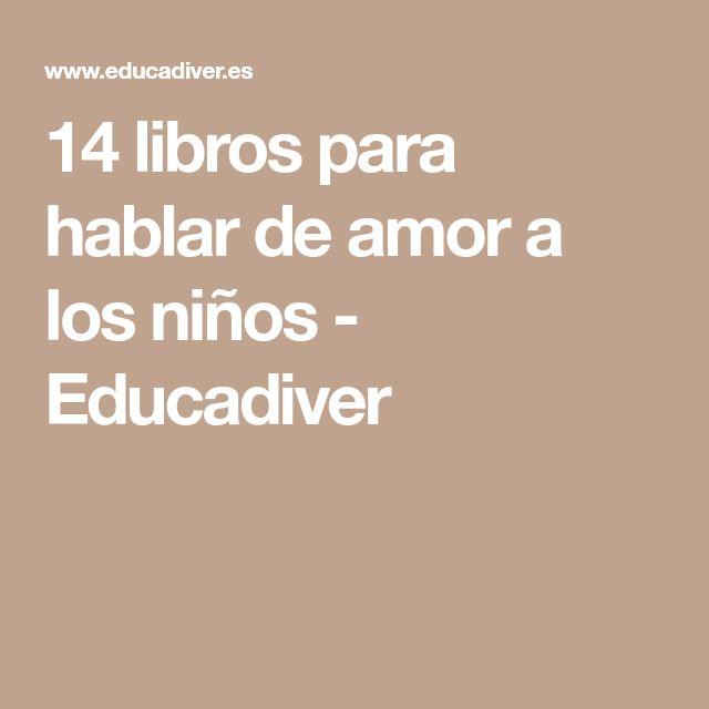 14 libros para hablar de amor a los niños - Educadiver