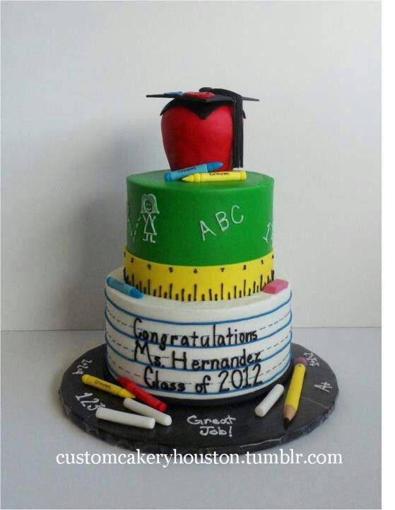 Teacher graduation cake @Linda Bruinenberg Wiggins