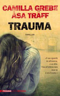 Leggere In Silenzio: TOPIC BOOKS #2 : Trauma di Camilla Grebe e Asa Trä...
