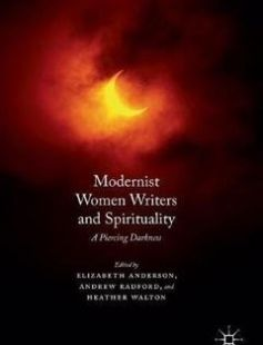 Modernist Women Writers and Spirituality: A Piercing Darkness free download by Elizabeth Anderson Andrew Radford Heather Walton (eds.) ISBN: 9781137530356 with BooksBob. Fast and free eBooks download.  The post Modernist Women Writers and Spirituality: A Piercing Darkness Free Download appeared first on Booksbob.com.