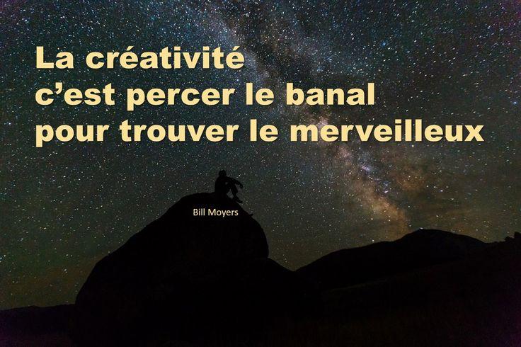 citation innovation | la créativité c'est percer le banal pour trouver le merveilleux