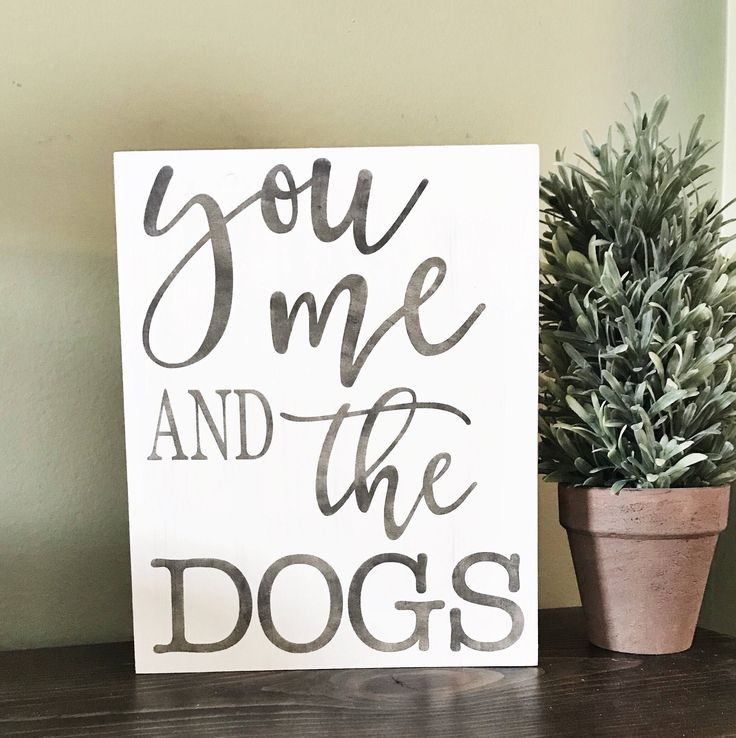 You Me And The Dogs Wood Sign