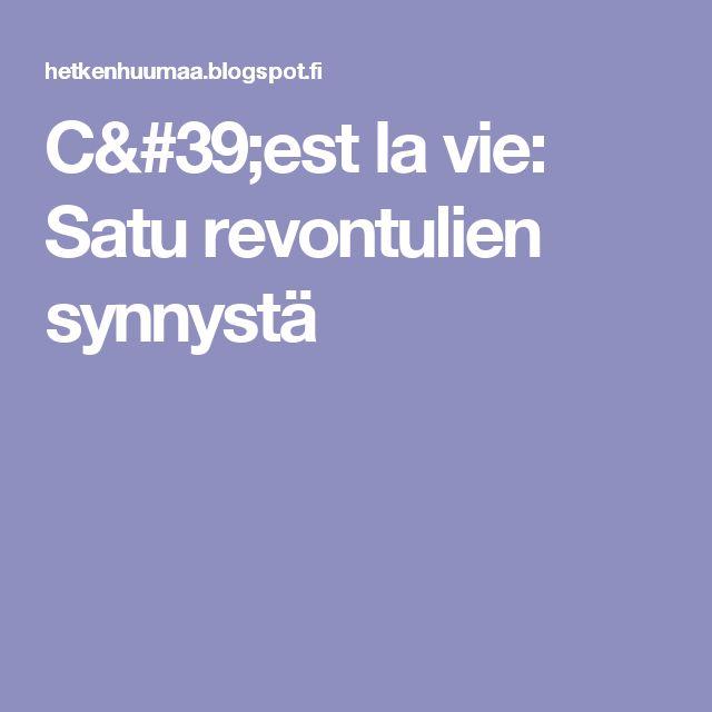 C'est la vie: Satu revontulien synnystä