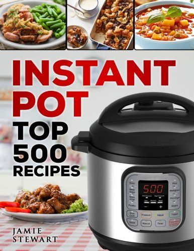 Instant Pot Top 500 Recipes: (Fast and Slow Cookbook, Slow Cooking, Meals, Chicken, Crock Pot, Instant Pot, Electric Pressure Cooker, Vegan, Paleo, Dinner, Breakfast, Lunch and Fast Snacks) - http://www.darrenblogs.com/2017/01/instant-pot-top-500-recipes-fast-and-slow-cookbook-slow-cooking-meals-chicken-crock-pot-instant-pot-electric-pressure-cooker-vegan-paleo-dinner-breakfast-lunch-and-fast-snacks/
