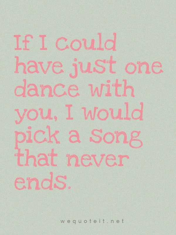 Line Dance Sayings | Best Love Quotes   If I Could Have Just One Dance With