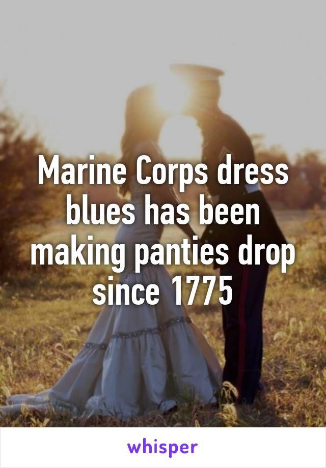 Marine Corps dress blues has been making panties drop since 1775