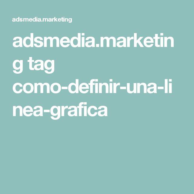 adsmedia.marketing tag como-definir-una-linea-grafica