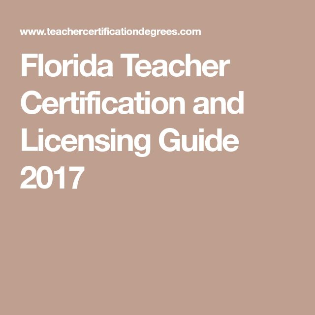 Florida Teacher Certification and Licensing Guide 2017