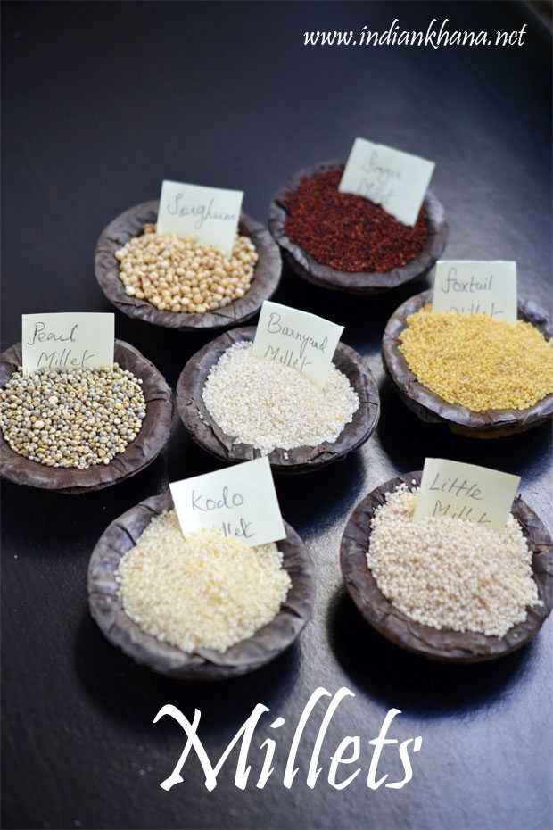 Millets - Types of Millets, Benefits, Nutrition Information ~ Indian Khana