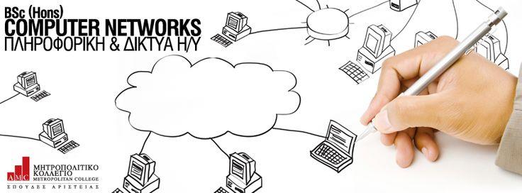 BSc (Hons) Computer Networks (Πληροφορική και Δίκτυα Η/Υ)  Το πρόγραμμα προετοιμάζει με επιτυχία τους φοιτητές για μια καριέρα στην Ανάπτυξη Δικτύων και την Πληροφορική γενικότερα, είτε ως στελέχη επιχειρήσεων, είτε ως ανεξάρτητοι επαγγελματίες. Πρόκειται για ένα πλήρες πρόγραμμα σπουδών, το οποίο βασίζεται στις αρχές και πρακτικές του σχεδιασμού, της ανάπτυξης και συντήρησης δικτύων, ικανών να υποστηρίζουν τοπικούς και διεθνείς οργανισμούς. http://ow.ly/tt8xG