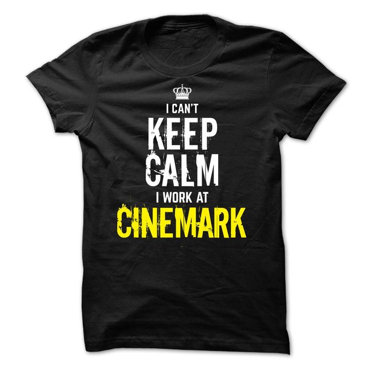 cool Cheap price Special - I Cant Keep Calm, I Work At CINEMARK Check more at http://wheretobuy.work/cheap-price-special-i-cant-keep-calm-i-work-at-cinemark/