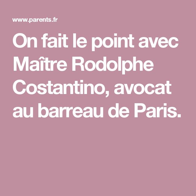 On fait le point avec Maître Rodolphe Costantino, avocat au barreau de Paris.