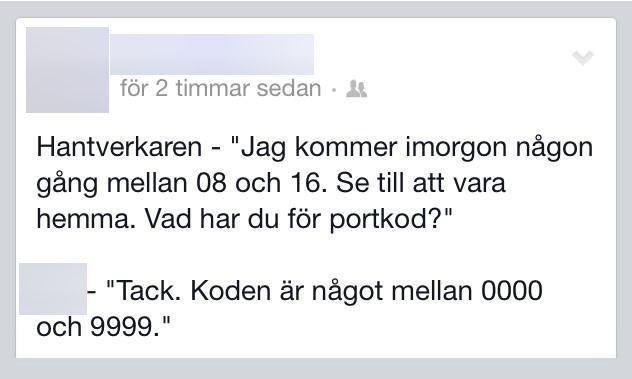 Ibland bjuder folk på helt sjuka inlägg på Facebook. Vi har samlat 11 svenska Facebookstatusar som har fått oss att skratta (eller gråta).