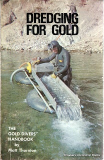 Thornton, Matt. Dredging for Gold: The Gold Divers' Handbook : An Illustrated Guide to the Hobby of Underwater Gold Prospecting. Northridge, CA: Keene Industries, 1979. Print.  Paperback. Cover creases. Edge wear.