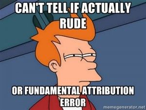 Explanation of fundamental attribution error; this one isn't actually that good, I just like the image and am trying to use pinterest as a virtual notebook to remind myself of things but pinterest doesn't like sites w/o images.....