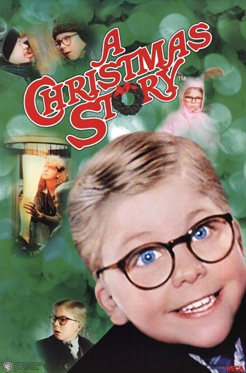 A Christmas Story - Movie                                      A family tradition. We watch the whole marathon on Christmas day.