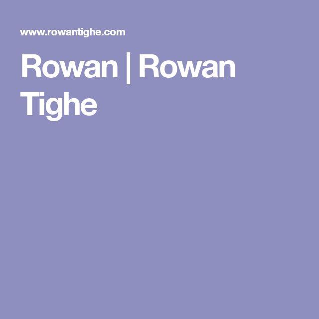 Rowan | Rowan Tighe