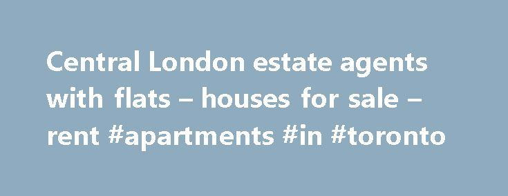 Central London estate agents with flats – houses for sale – rent #apartments #in #toronto http://apartment.remmont.com/central-london-estate-agents-with-flats-houses-for-sale-rent-apartments-in-toronto/  #london apartments for sale # Central London Estate Agents | LDG West End Estate Agents covering Fitzrovia, Bloomsbury, Soho and Covent Garden. Commercial and residential properties for sale and rent Established in 1987, LDG are recognised as leading specialists in both commercial and…