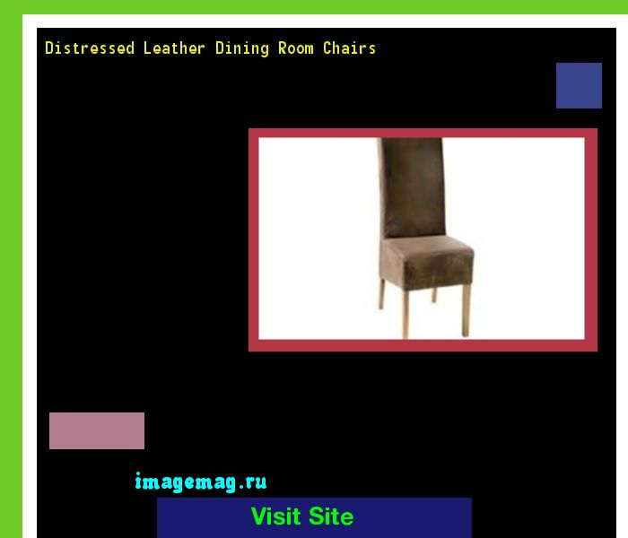 Distressed Leather Dining Room Chairs 133337 - The Best Image Search