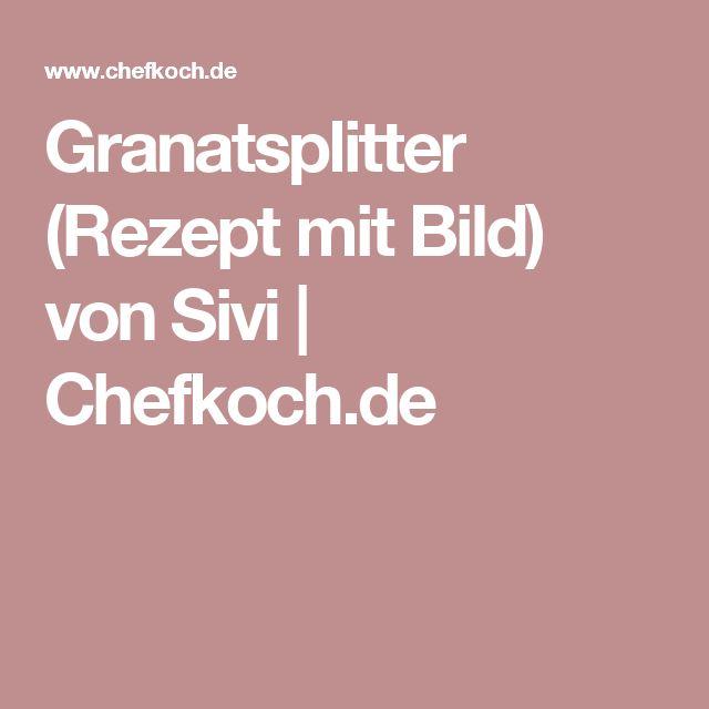 Granatsplitter (Rezept mit Bild) von Sivi | Chefkoch.de