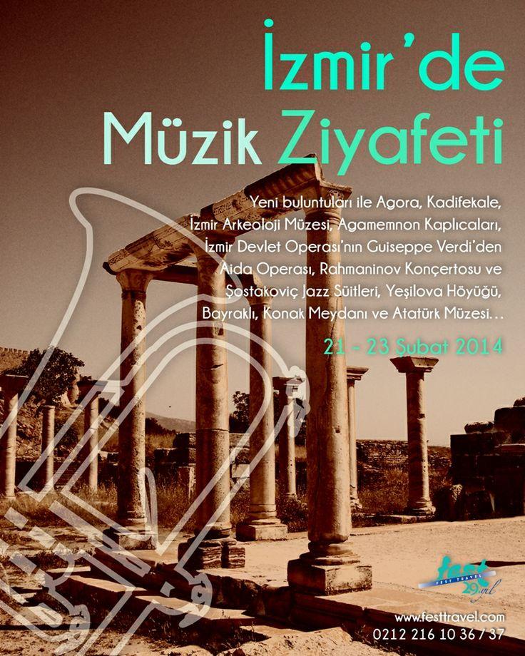 Tarihle iç içe bir müzik deneyimi... İzmir'de Müzik Ziyafeti Gezisi: 21 - 23 Şubat 2014  www.festtravel.com/tr/izmir-muzik-turu