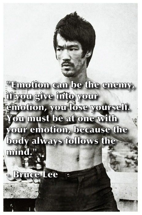 Emotion can be the enemy, if you give into your emotions, you lose yourself. You must be at one with your emotions. Because the body always follows the mind. - Bruce Lee. #Emotions #EmotionalControl #EmotionalFreedomTechnique