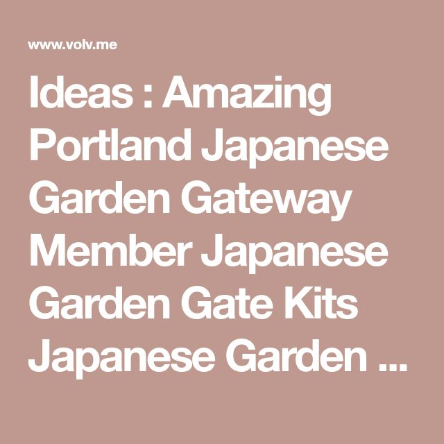 Ideas : Amazing Portland Japanese Garden Gateway Member Japanese Garden Gate Kits Japanese Garden Gate Pictures. Japanese Garden Gate Kits. Japanese Garden Gate Bath Light. Japanese Garden Gate Images. Japanese Garden Gates Ideas. Japanese Garden Gate Hardware. Japanese Garden Gates And Fences. Japanese Garden Gates For Sale. The Japanese Garden Gateway To The Human Spirit. Portland Japanese Garden Gateway Member. Japanese Woodworking Garden Gate Timber Framing. Japanese Garden Gate…