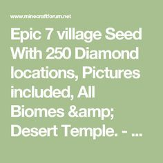 Epic 7 village Seed With 250 Diamond locations, Pictures included, All Biomes & Desert Temple. - MCX360: Seeds - MCX360: Discussion - Minecraft: Xbox 360 Edition - Minecraft Forum - Minecraft Forum