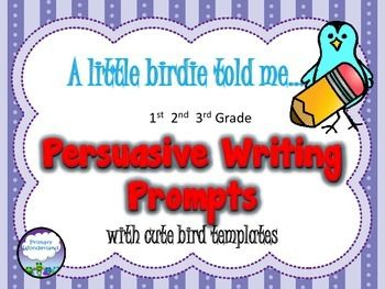 "This Persuasive Writing Prompt packet for 1st, 2nd, and 3rd Graders has a prompt at the top of each page that starts,  "" A Little Birdie Told Me...."" followed by a controversial school topic that will get your students' creative juices flowing!  The cute bird theme will look great on your wall displays!You get:-8 bird themed full-page prompts with writing lines-2 bird themed plan sheets-1 ""next"" page for those who write on more than one sheet-a full page bird holding a sign with words ..."