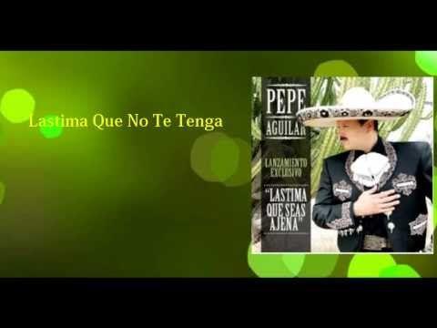 Pepe Aguilar - Lastima Que Seas Ajena Lyrics/Letra 2013 (Lanzamiento Exclusivo) - YouTube