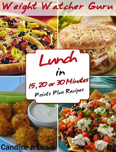 e-Cookbook: Weight Watcher Guru Lunch In 15, 20 or 30 Minutes {Points Plus Recipes} *Can borrow from Amazon Prime library