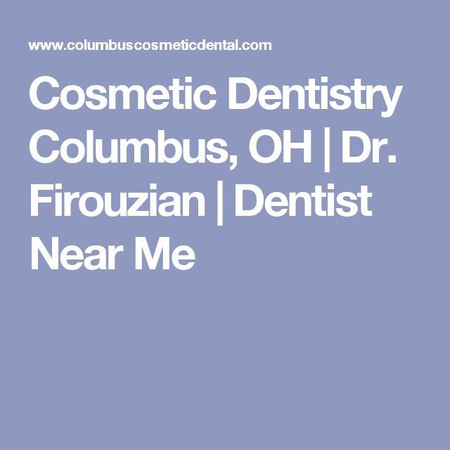 Cosmetic Dentistry Columbus, OH | Dr. Firouzian | Dentist Near Me