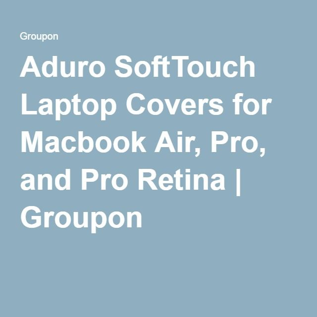 Aduro SoftTouch Laptop Covers for Macbook Air, Pro, and Pro Retina | Groupon