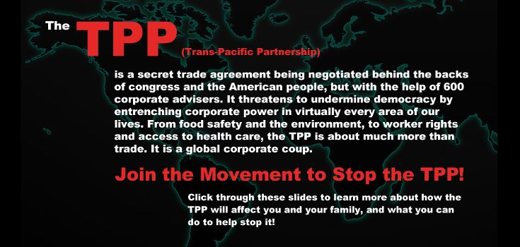 Act today to stop the insanity of the Trans Pacific Partnership (TPP) - a bill that would give corporations like Monsanto power like we have never seen.