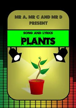 Plants Song by Mr A, Mr C and Mr D Present