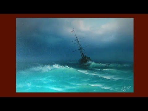 ▶Wonderful technique with painting the sea!  AlexYzakov_storm the ship - YouTube