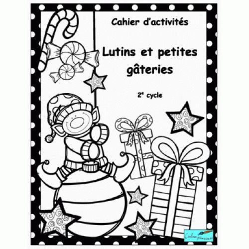Cahier d'activités Lutins et petites gâteries 2e cycle www.couleurprimaire.ca