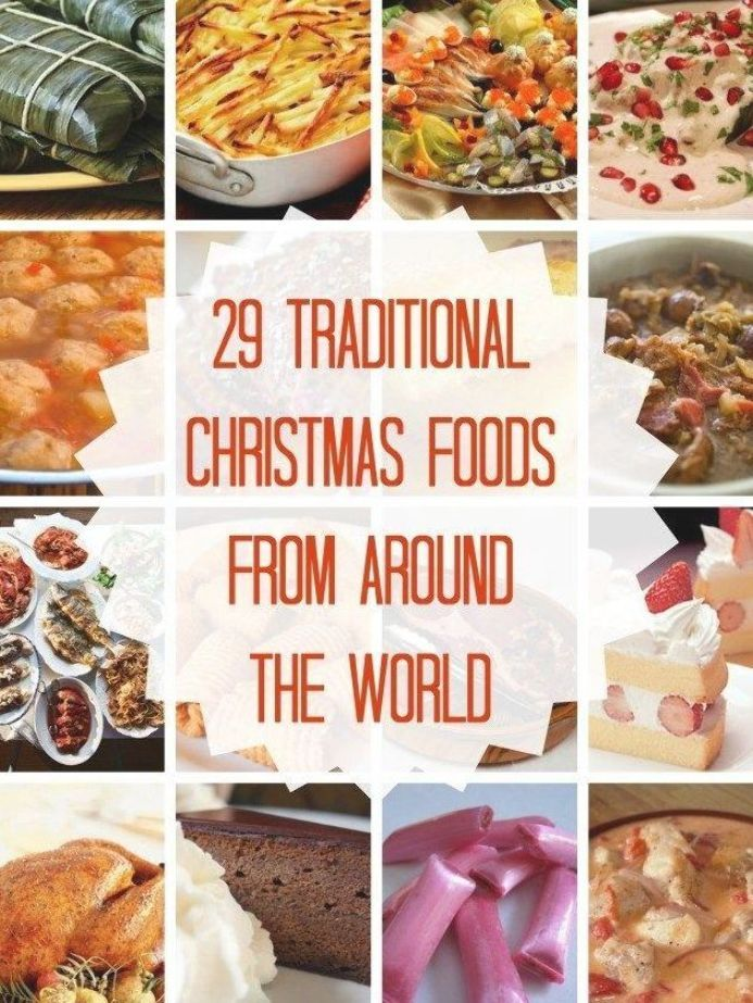 29 Traditional Christmas Foods From Around The World In 2020 Traditional Christmas Food Christmas Food Around The World Food