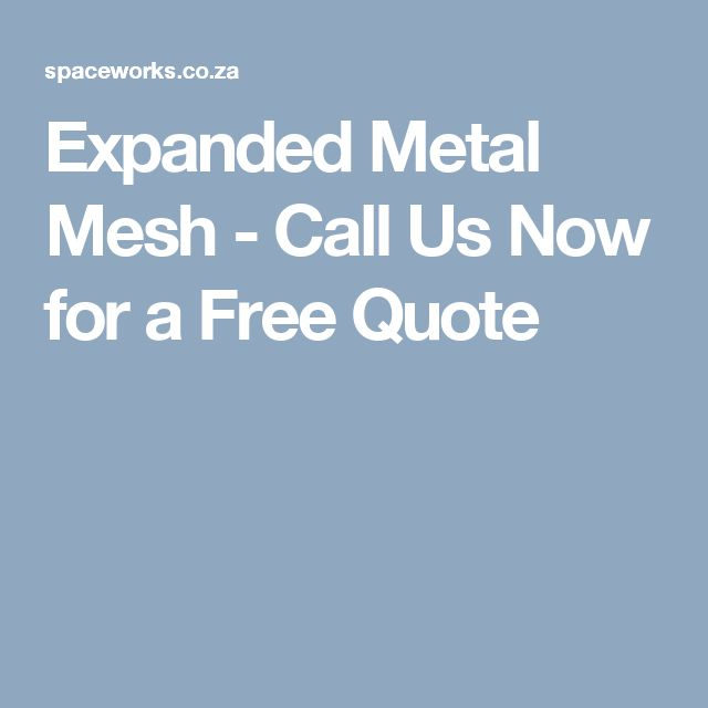 Expanded Metal Mesh - Call Us Now for a Free Quote