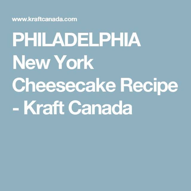 PHILADELPHIA New York Cheesecake Recipe - Kraft Canada