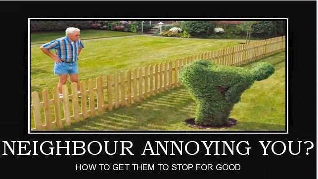 Annoying neighbors anyone?
