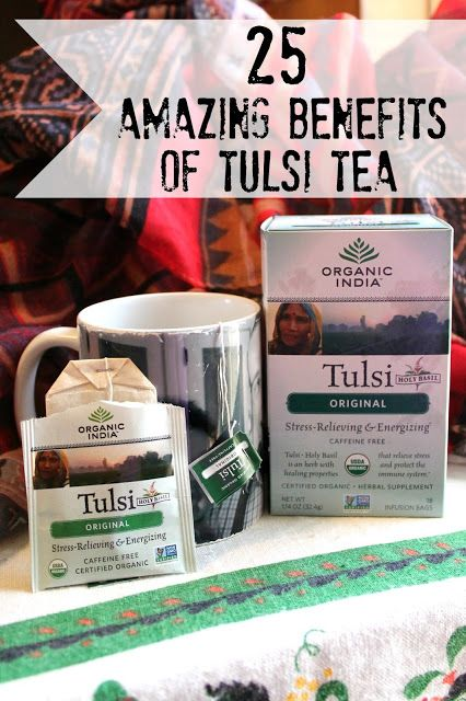 25 Amazing Benefits of Tulsi Tea {Holy Basil}