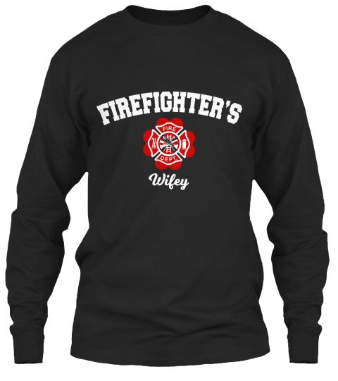 Firefighter's Wife Black T-Shirt Front