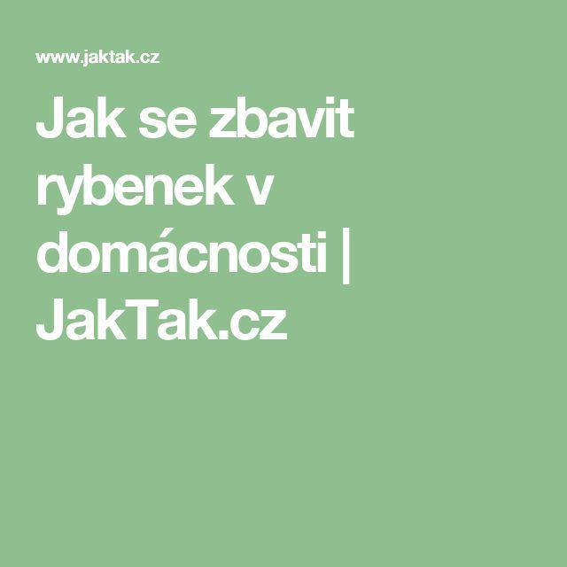 Jak se zbavit rybenek v domácnosti | JakTak.cz