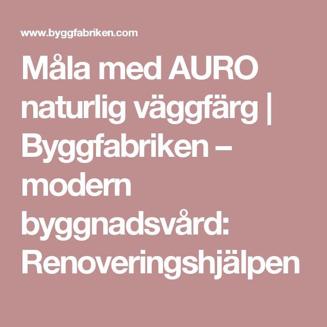 Måla med AURO naturlig väggfärg | Byggfabriken – modern byggnadsvård: Renoveringshjälpen
