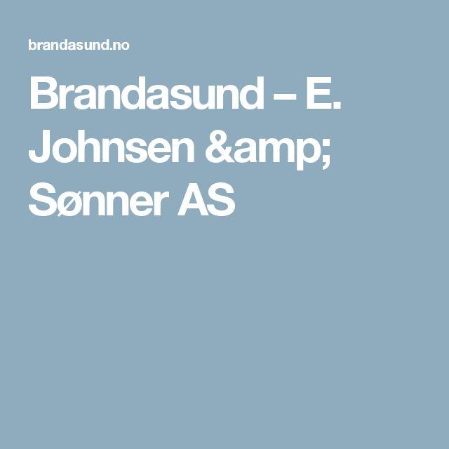 Brandasund – E. Johnsen & Sønner AS